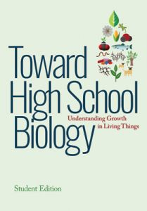 Toward High School Biology: Understanding Growth in Living Things, Student Edition