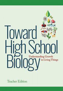 Toward High School Biology: Understanding Growth in Living Things, Teacher Edition