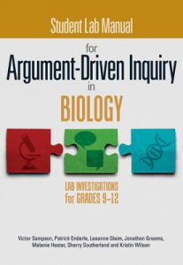 Student Lab Manual for Argument-Driven Inquiry in Biology: Lab Investigations for Grades 9-12