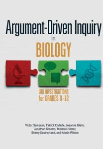 Argument-Driven Inquiry in Biology: Lab Investigations for Grades 9-12