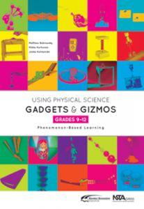Using Physics Gadgets & Gizmos, Grades 9-12: Phenomenon-Based Learning