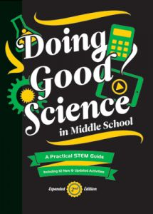 Doing Good Science in Middle School, Expanded 2nd Edition: A Practical STEM Guide