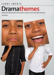 Dramathemes, Fourth Edition: Classroom Literacy that Will Excite, Surprise, and Stimulate Learning