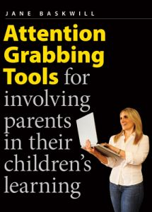 Attention-Grabbing Tools for Involving Parents in Their Children's Learning