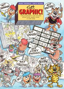 Get Graphic! Using Storyboards to Write and Draw Picture Books, Graphic Novels, or Comic Strips