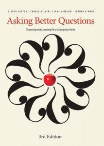 Asking Better Questions: Teaching and Learning for a Changing World, 3rd Edition