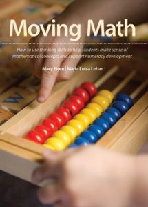 Moving Math: How to Use Thinking Skills to Help Students Make Sense of Mathematical Concepts and Support Numeracy Development