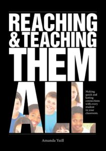 Reaching & Teaching Them All: Making Quick and Lasting Connections with Every Student in Your Classroom