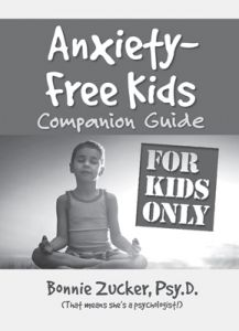 Anxiety-Free Kids: For Kids Only Companion Guide