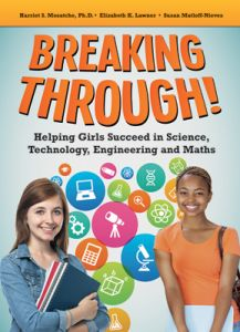 Breaking Through! Helping Girls Succeed in Science, Technology, Engineering and Maths