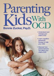 Parenting Kids With OCD: A Guide to Understanding and Supporting You Child With Obsessive-Compulsive Disorder