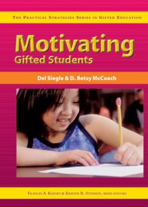 Motivating Gifted Students (The Practical Strategies Series in Gifted Education)