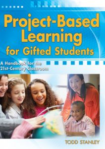 Project-Based Learning for Gifted Students: A Handbook for the 21st-Century Classroom