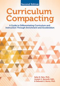 Curriculum Compacting: A Guide to Differentiating Curriculum and Instruction Through Enrichment and Acceleration, Second Edition