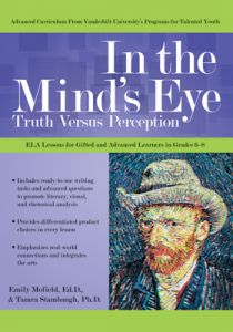 In the Mind's Eye: Truth Versus Perception: English Lessons for Gifted and Advanced Learners in Years 6-8