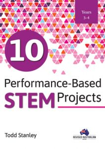 10 Performance-Based STEM Projects for Years 3-4