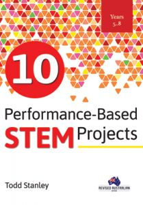 10 Performance-Based STEM Projects for Years 5-8