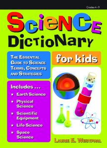 Science Dictionary for Kids: The Essential Guide to Science Terms, Concepts and Strategies