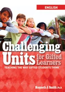 Challenging Units for Gifted Learners: Teaching the Way Gifted Students Think, English