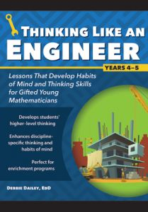 Thinking Like an Engineer: Lessons that Develop Habits of Mind and Thinking Skills for Gifted Young Engineers in Years 4-5
