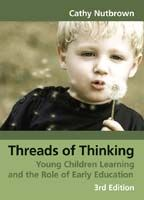 Threads of Thinking: Young Children Learning and the Role of Education, 3rd Edition