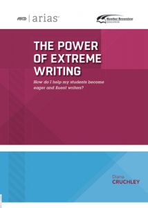 ASCD Arias Publication: The Power of Extreme Writing
