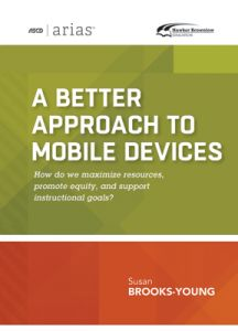 ASCD Arias Publication: A Better Approach to Mobile Devices