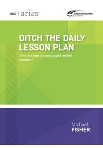 ASCD Arias Publication: Ditch the Daily Lesson Plan