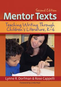 Mentor Texts, Second Edition: Teaching Writing Through Children's Literature, K-6