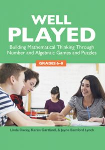 Well Played, 6-8: Building Mathematical Thinking Through Number and Algebraic Games and Puzzles
