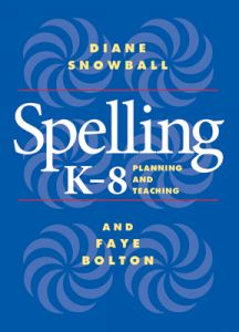 Spelling K-8: Planning and Teaching
