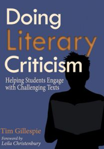 Doing Literary Criticism: Helping Students Engage with Challenging Texts