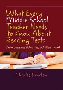 What Every Secondary School Teacher Needs to Know About Reading Tests (From Someone Who Has Written Them)