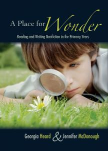 A Place for Wonder: Reading and Writing Nonfiction in the Primary Years