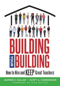 Building Your Building: How to Hire and Keep Great Teachers