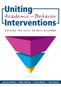 Uniting Academic and Behavior Interventions: Solving the Skill or Will Dilemma