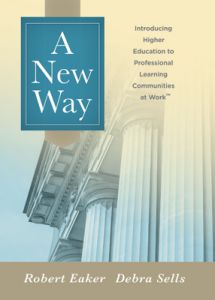 A New Way: Introducing Higher Education to Professional Learning Communities at Work