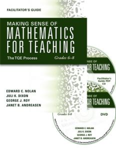 Making Sense of Mathematics for Teaching Grades 6-8: The TQE Process