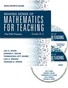 Making Sense of Mathematics for Teaching Grades K-2: The TQE Process