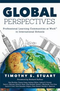 Global Perspectives: Professional Learning Communities at Work in International Schools