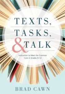 Texts, Tasks, and Talk: Instruction to Meet the Common Core in Grades 9-12