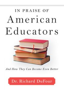 In Praise of American Educators: And How They Can Become Even Better