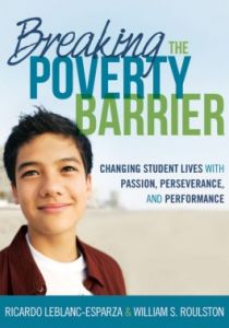 Breaking the Poverty Barrier: Changing Student Lives with Passion, Perseverance, and Performance