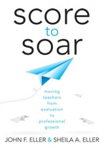 Score to Soar: Moving Teachers From Evaluation to Professional Growth
