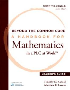 Beyond the Common Core: A Handbook for Mathematics in a PLC at Work, Leader's Guide