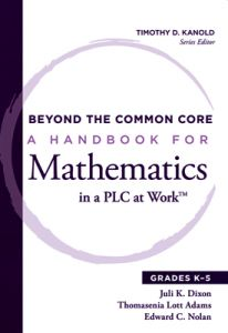 Beyond the Common Core: A Handbook for Mathematics in a PLC at Work, Grades K-5