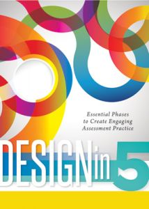 Design in Five: Essential Phases to Create Engaging Assessment Practice