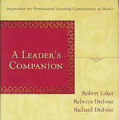 A Leader's Companion: Inspiration for Professional Learning Communities at Work