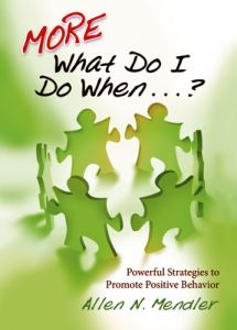 MORE What Do I Do When . . .? Powerful Strategies to Promote Positive Behavior