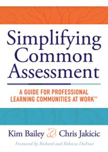Simplifying Common Assessment: A Guide for Professional Learning Communities at Work